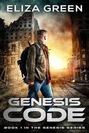 Genesis Code - Dystopian Science Fiction ebook by Eliza Green
