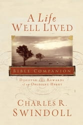 A Life Well Lived - Discover the Rewards of an Obedient Heart ebook by Charles R. Swindoll