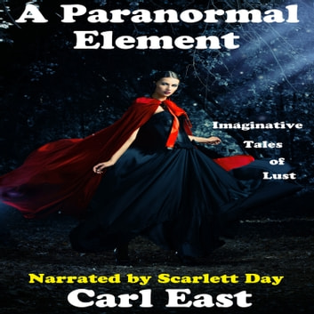 Paranormal Element, A audiobook by Carl East