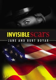 Invisible Scars ebook by Burt Boyar