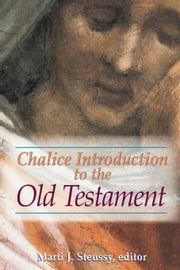 Chalice Introduction to the Old Testament ebook by Steussy, Marti J.