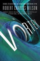 ebook Vortex de Robert Charles Wilson