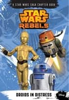Star Wars Rebels: Droids in Distress ebook by Disney Books