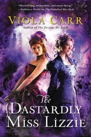 The Dastardly Miss Lizzie - An Electric Empire Novel ebook by Viola Carr