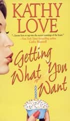 Getting What You Want ebook by