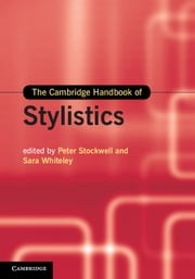 The Cambridge Handbook of Stylistics ebook by Peter Stockwell,Sara Whiteley