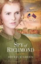Spy of Richmond ebook by Jocelyn Green