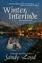Winter Interlude ebook by Sandy Loyd