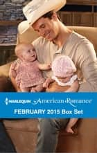 Harlequin American Romance February 2015 Box Set - The Twins' Rodeo Rider\Lone Star Valentine\The Cowboy's Valentine\Kissed by a Cowboy ebook by Tina Leonard, Cathy Gillen Thacker, Donna Alward,...