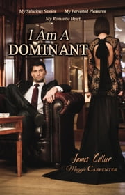 I Am A Dominant ebook by Maggie Carpenter