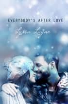 Everybody's After Love ebook by Lyssa Layne