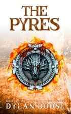 The Pyres ebook by Dylan Doose