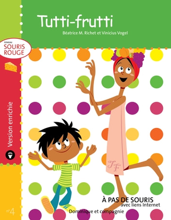 Tutti frutti - version enrichie eBook by Béatrice M. Richet