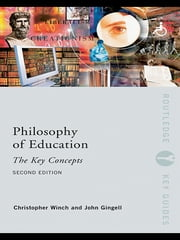 Philosophy of Education: The Key Concepts ebook by John Gingell,Christopher Winch