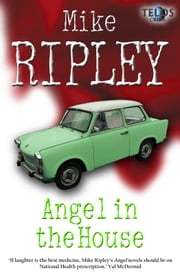 Angel in the House ebook by Mike Ripley