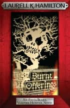 Burnt Offerings ebook by Laurell K. Hamilton