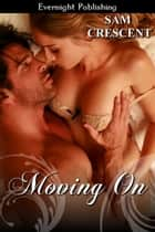 Moving On ebook by Sam Crescent