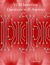 VLSI Interview Questions with Answers ebook by Sam Sony