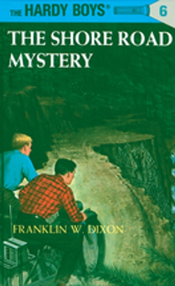Hardy Boys 06: The Shore Road Mystery ebook by Franklin W. Dixon