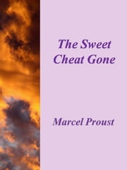 The Sweet Cheat Gone ebook by Marcel Proust