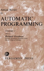 Annual Review in Automatic Programming: International Tracts in Computer Science and Technology and Their Application ebook by Goodman, Richard