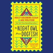 To Night Owl From Dogfish audiobook by Holly Goldberg Sloan, Meg Wolitzer