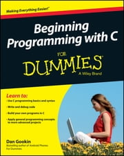 Beginning Programming with C For Dummies ebook by Dan Gookin