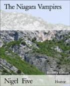 The Niagara Vampires ebook by Nigel Five