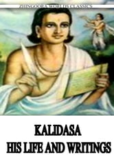 Kalidasa - His Life And Writings ebook by Arthur W. Ryder