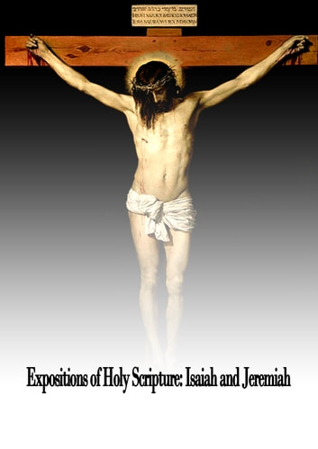 Expositions of Holy Scripture: Isaiah and Jeremiah ebook by Alexander Maclaren