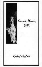 Summer Words, 2000 eBook ebook by Robert Nichols