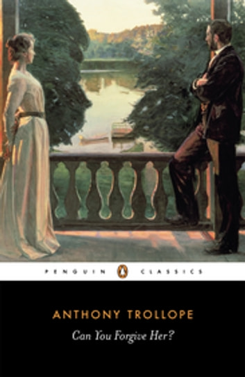 Can You Forgive Her? eBook by Anthony Trollope
