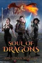 Soul of Dragons ebook by Jonathan Moeller