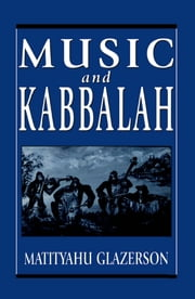 Music and Kabbalah ebook by Matityahu Glazerson