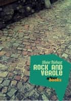 Rock and Vérole ebook by Olivier Thiébaut