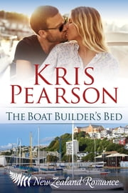 The Boat Builder's Bed ebook by Kris Pearson