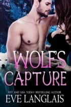 Wolf's Capture ebook by