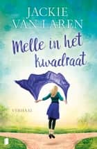 Melle in het kwadraat ebook by Jackie van Laren