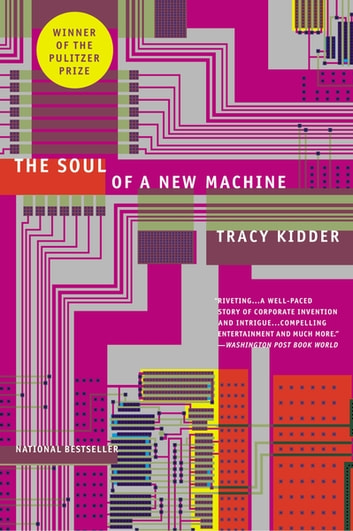 The Soul of A New Machine ebook by Tracy Kidder
