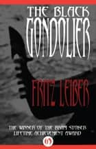 The Black Gondolier ebook by Fritz Leiber