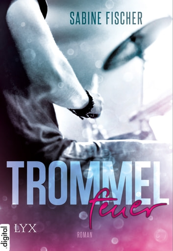 Trommelfeuer ebook by Sabine Fischer