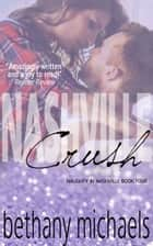 Nashville Crush - Book 4 ebook by Bethany Michaels