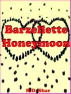 Barzellette Honeymoon ebook by R.D. Shar