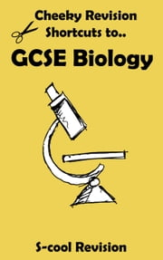 GCSE Biology Revision - Cheeky Revision Shortcuts ebook by Scool Revision