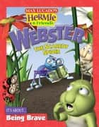 Webster the Scaredy Spider ebook by Max Lucado
