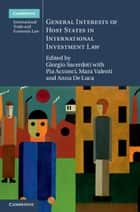 General Interests of Host States in International Investment Law ebook by Giorgio Sacerdoti,Pia Acconci,Mara Valenti,Anna De Luca