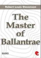 The Master Of Ballantrae ebook by