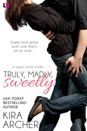 Truly, Madly, Sweetly ebook by Kira Archer