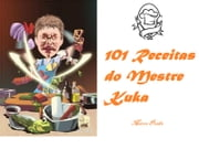 101 Receitas do Mestre Kuka ebook by Marco Antonio da Silva Prado