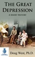 The Great Depression: A Short History ebook by Doug West